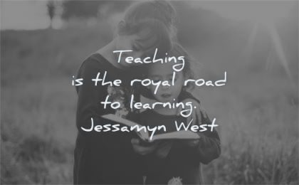 education quotes teaching royal road learning jessamyn west wisdom sisters nature book