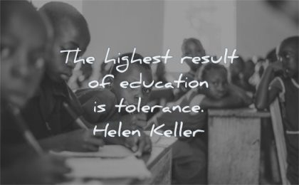 education quotes highest result tolerance helen keller wisdom classroom