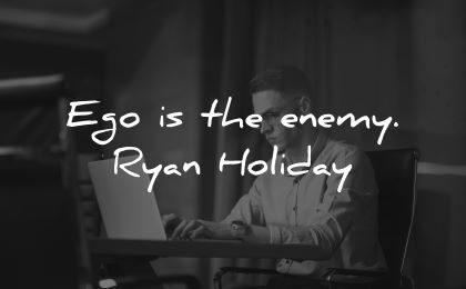 ego quotes the enemy ryan holiday wisdom man laptop working