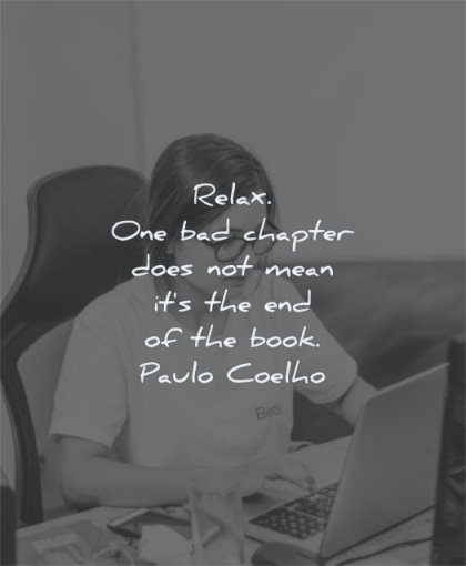 encouraging quotes relax bad chapter does mean end book paulo coelho wisdom woman laptop working