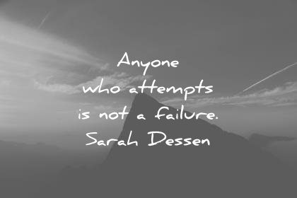 failure quotes anyone who attemps not sarah dessen