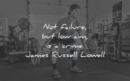 failure quotes not failure low aim crime james russell lowell wisdom man gym
