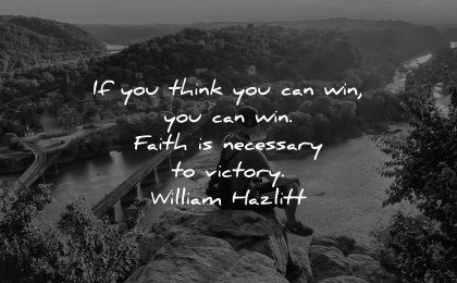 faith quotes think you can win necessary victory william hazlitt wisdom nature sitting