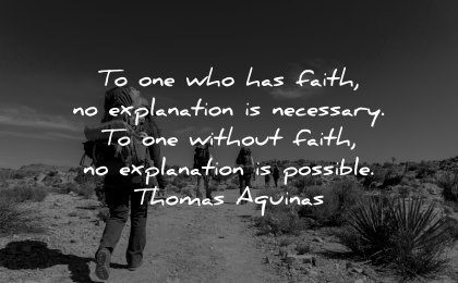 faith quotes explanation necessary without possible thomas aquinas wisdom people hiking