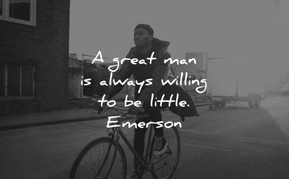 famous quotes great man always willing little ralph waldo emerson wisdom man bike