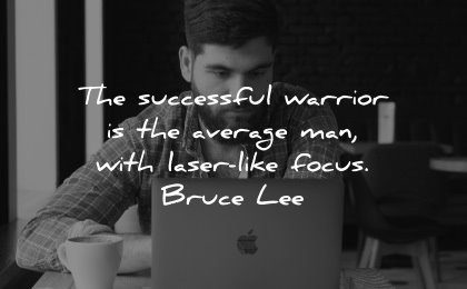 famous quotes successful warrior average man laser like focus bruce lee wisdom laptop working