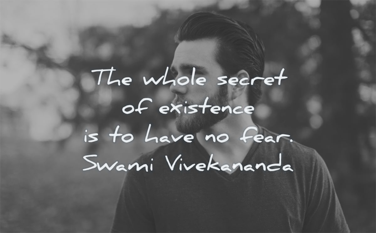 fear quotes whole secret existence have swami vivekananda wisdom man