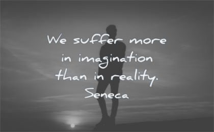 fear quotes suffer more imagination than reality wisdom silhouette