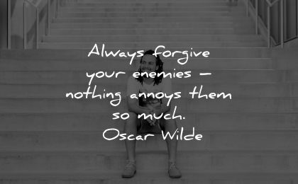 forgiveness quotes always forgive enemies nothing annoys much oscar wilde wisdom man sitting stairs