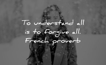 forgiveness quotes understand forgive french proverb wisdom woman snow winter