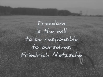 freedom quotes will responsible ourselves friedrich nietzsche wisdom bike fields