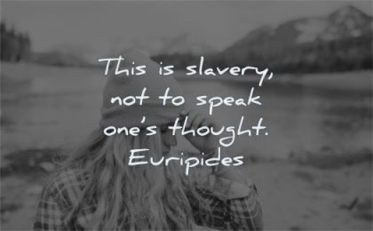 freedom quotes slavery speak ones thought euripides wisdom woman