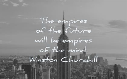future quotes empires will empires mind winston churchill wisdom new york city