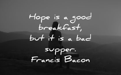 good morning quotes hope good breakfast bad supper francis bacon wisdom woman silhouette mountains outdoors nature