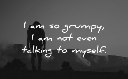 good morning quotes grumpy not even talking myself wisdom man silhouette hiking nature