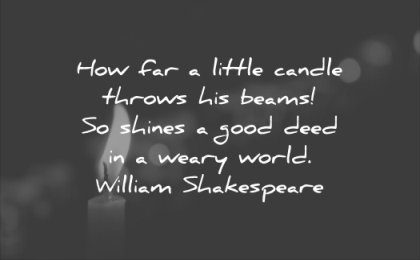 good quotes little candle throws beams shines deed weary world william shakespeare wisdom