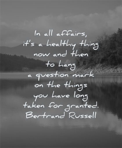 gratitude quotes affairs healthy thing now hang question mark things have long taken granted bertrand russell wisdom water nature