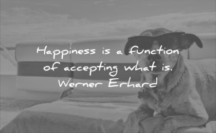 happiness quotes function accepting what werner erhard wisdom