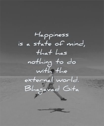 happy quotes happiness state mind that nothing external world bhagavad gita wisdom man jumping
