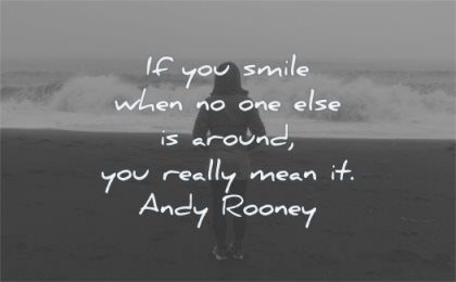 happy quotes smile when one else around really mean andy rooney wisdom silhouette woman beach
