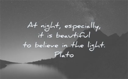 hard times quotes night especially beautiful believe light plato wisdom silhouette mountain lake