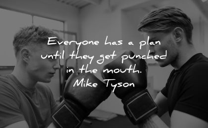 hard times quotes everyone plan until they punched mouth mike tyson wisdom men boxing