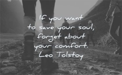 hard times quotes you want save your soul forget about comfort leo tolstoy wisdom hiking nature boots