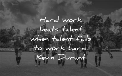 hard work quotes beats talent fails kevin durant wisdom team