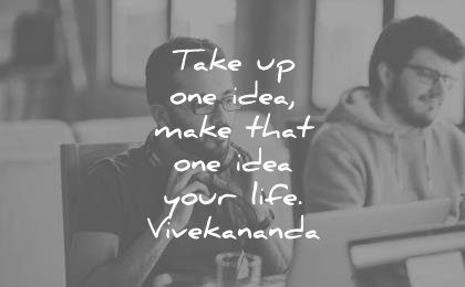 hard work quotes take one idea make that one idea your life swami vivekananda wisdom