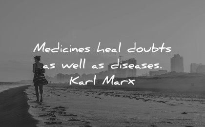 healing quotes medicines heal doubts diseases karl marx wisdom woman beach