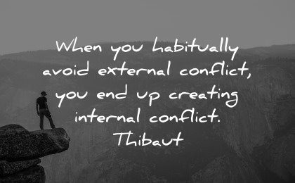 healing quotes habitually avoid external conflict creating internal thibaut wisdom man nature