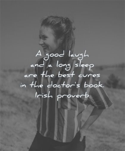 health quotes good laugh long sleep best cures doctors book irish proverb wisdom man smiling happy