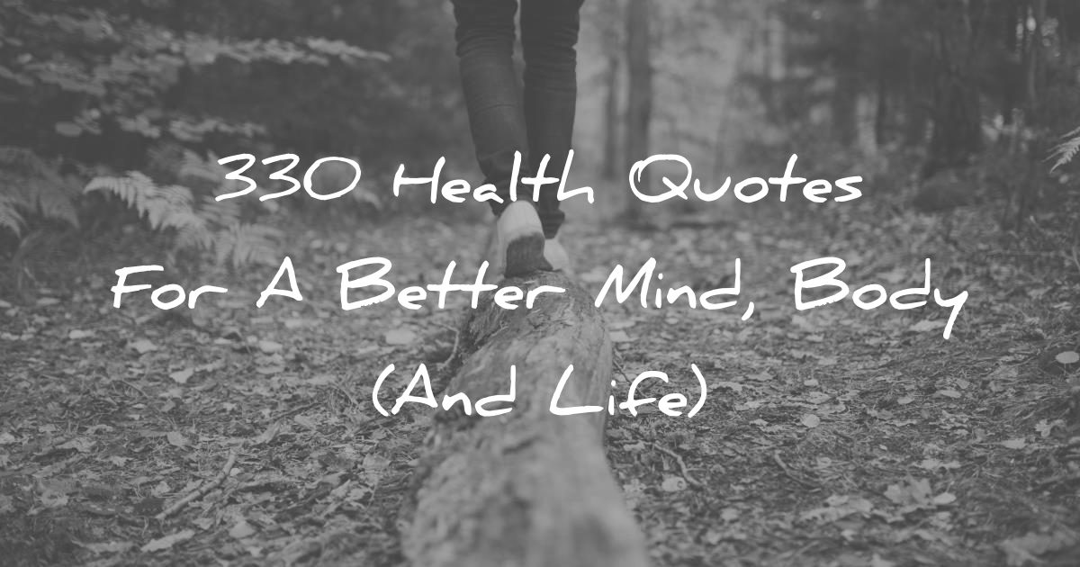 health quotes for a better mind body and life