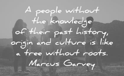 history quotes people knowledge their past origin culture like tree without roots marcus garvey wisdom