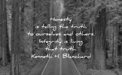 honesty quotes honest telling truth ourselves others integrity living kenneth h blanchard wisdom