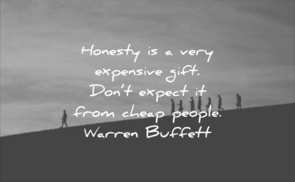 honesty quotes very expensive gift dont expect from cheap people warren buffett wisdom