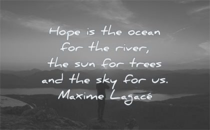 hope quotes ocean for river sun trees sky maxime lagace wisdom nature landscape sunset