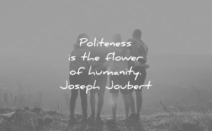 humanity quotes politeness the flower joseph joubert wisdom