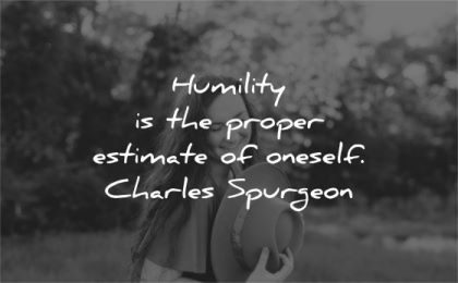 humility quotes proper estimate oneself charles spurgeon wisdom woman nature