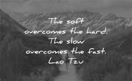 humility quotes soft overcomes hard slow fast lao tzu wisdom woman hiking
