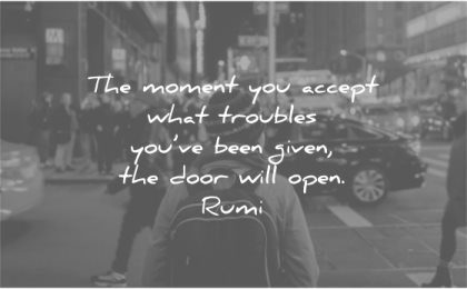 hurt quotes moment you accept what troubles been given door will open rumi wisdom