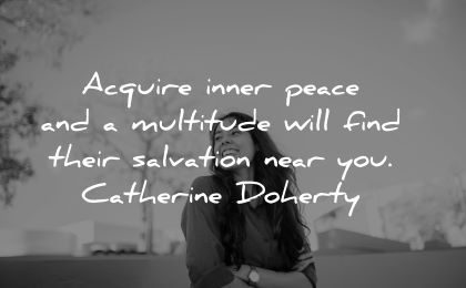 inner peace quotes acquire multitiude find salvation near you catherine doherty wisdom woman happy