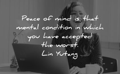 inner peace quotes peace mind mental condition have accepted worst lin yutang wisdom woman laughing laptop working
