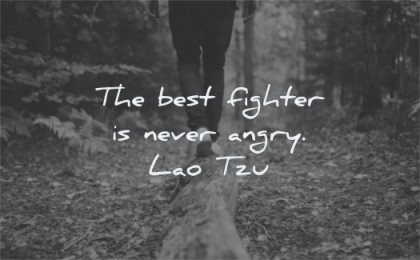 inner peace quotes best fighter never anger lao tzu wisdom walking wood nature forest