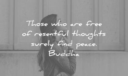 inner peace quotes those who are free resentful thoughts surely find peace buddha wisdom