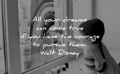 inspirational quotes for kids dreams can come true have courage pursue them walt disney wisdom girl painting rainbow window