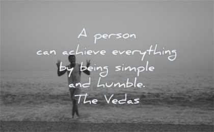 inspirational quotes for men person can achieve everything being simple humble the vedas wisdom beach smiling sea water