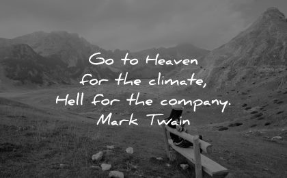 inspirational quotes for teens heaven climate hell company mark twain wisdom woman sitting nature mountains