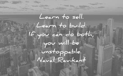 inspirational quotes learn sell built you can do both will unstoppable naval ravikant wisdom