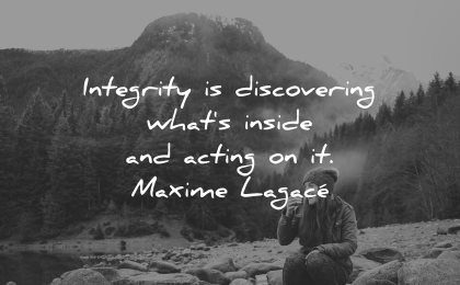 integrity quotes discovering whats inside acting maxime lagace wisdom woman sitting nature mountains trees